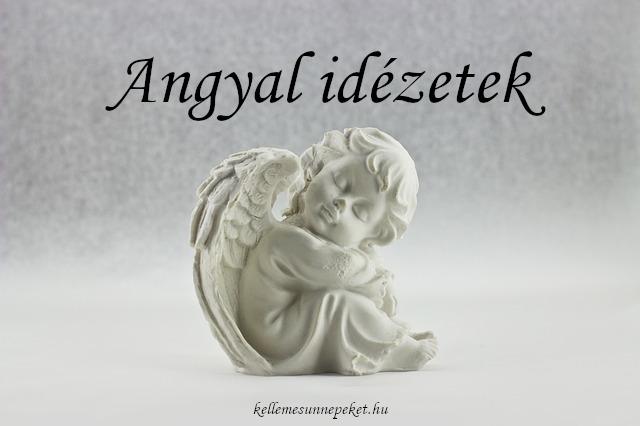 angyal versek idézetek Angyal idézetek képekkel ⋆ KellemesÜnnepeket.hu