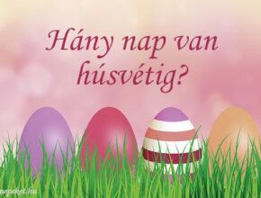 hány nap van húsvétig, visszaszámláló húsvétig
