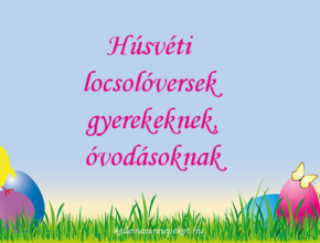 húsvéti locsolóversek gyerekeknek, óvodásoknak