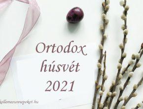 ortodox húsvét 2021