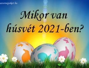 mikor van húsvét 2021