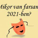 Mikor van farsang 2021-ben?