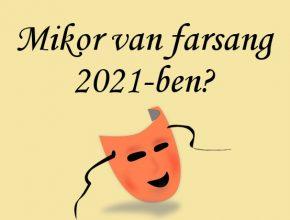 mikor van farsang 2021