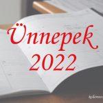 Ünnepek 2022