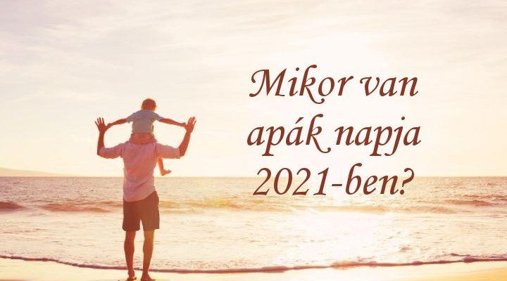 mikor van apák napja 2021-ben Magyarországon