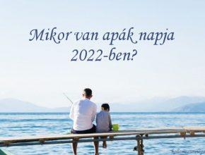 mikor van apák napja 2022-ben Magyarországon