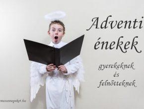 adventi énekek gyerekeknek és felnőtteknek
