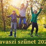 Tavaszi szünet 2022